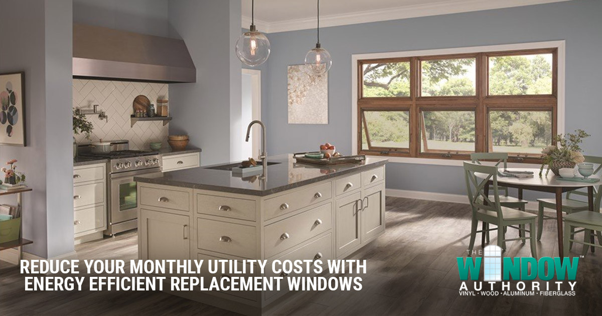 Reduce Your Monthly Utility Bills with Energy Efficient Windows