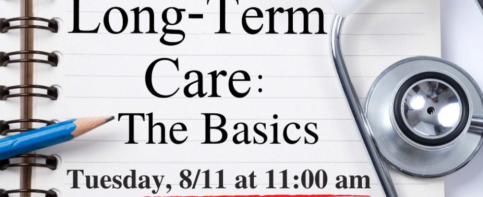 Long Term Care Webinar - The Basics