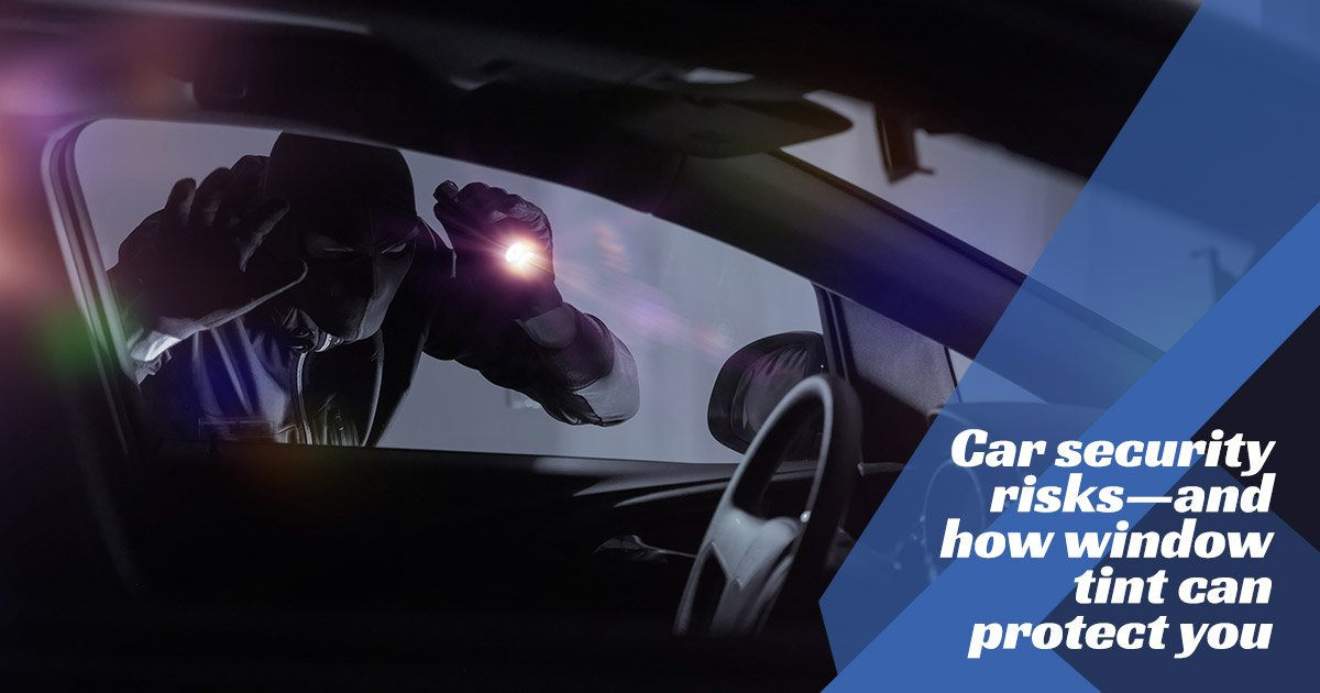 Common Car Security Risks — And How Window Tint Can Protect You
