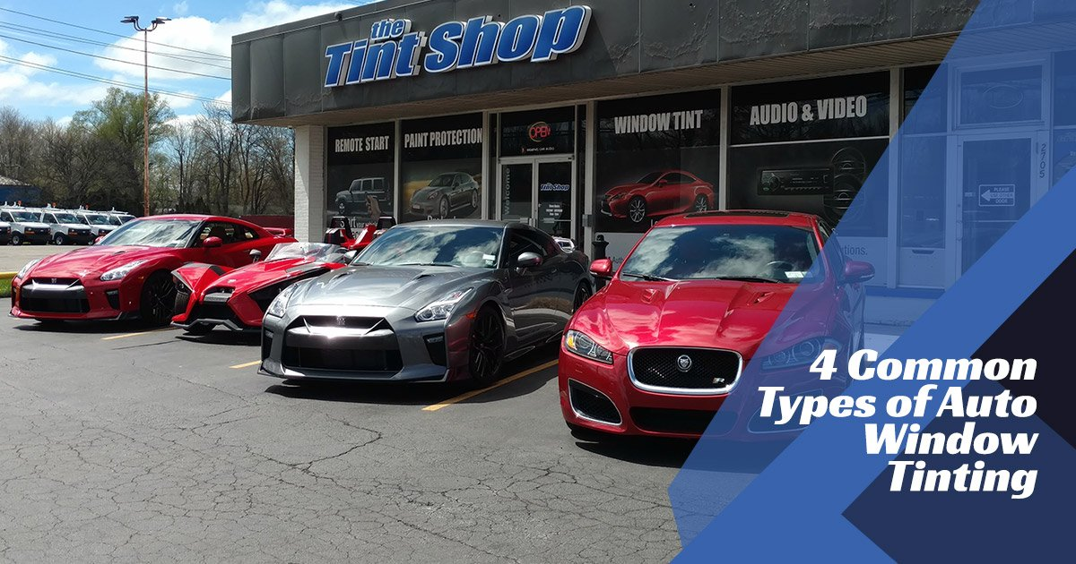 4 Common Types of Auto Window Tinting
