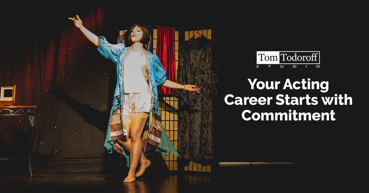 Your Acting Career Starts With Commitment