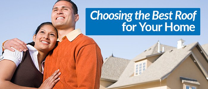 Choosing the Best Roof for Your Home