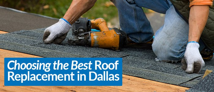 Choosing the Best Roof Replacement in Dallas-Fort Worth TX