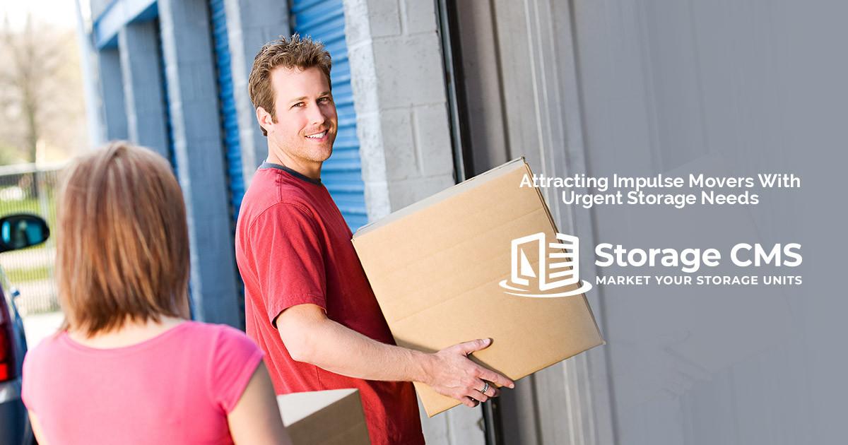 Attracting Impulse Movers With Urgent Storage Needs