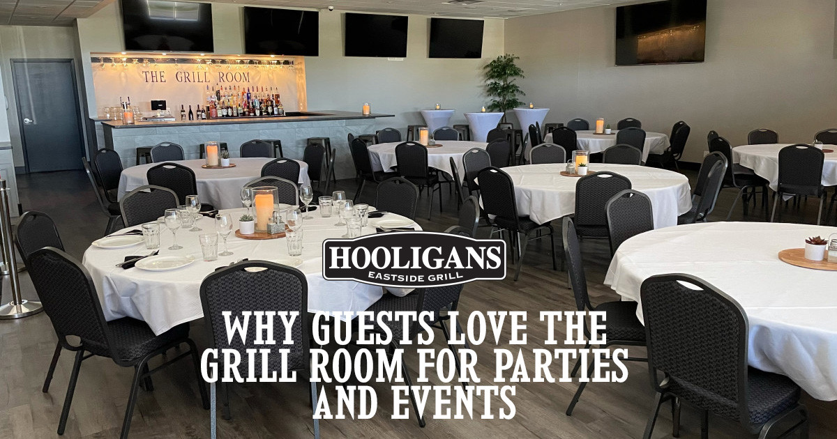Why Guests Love The Grill Room at Hooligans Eastside Grill