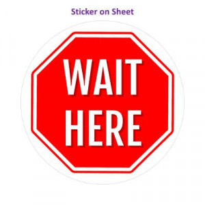 Stop Sign Wait Here White Stopsign