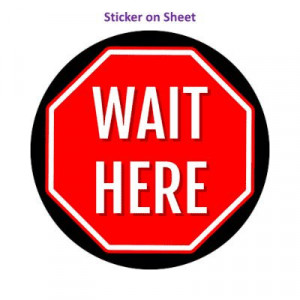 Stop Sign Wait Here Black Stopsign