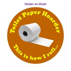 Toilet Paper Hoarder This Is How I Roll