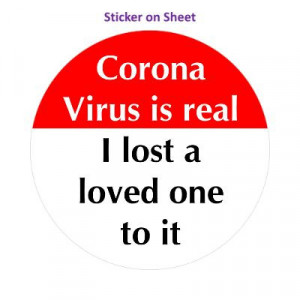Corona Virus Is Real I Lost A Love One To It