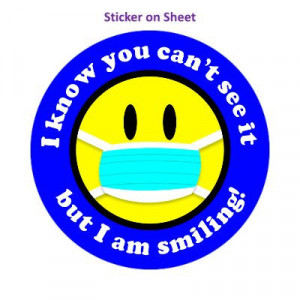 I Know You Cant See It But I Am Smiling Face Mask Smiley Blue Border