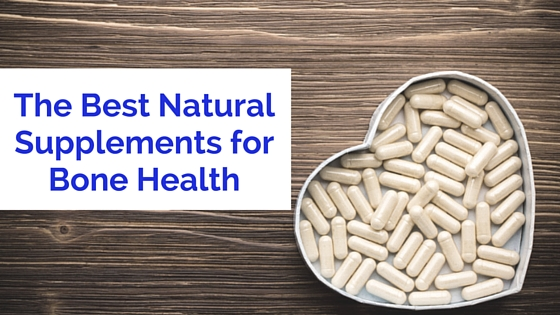 The Best Natural Supplements for Bone Health