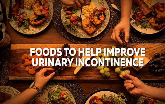 Foods to help improve urinary incontinence