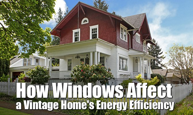 How Windows Affect a Vintage Home's Energy Efficiency