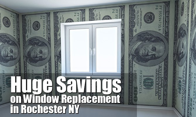 Huge Savings on Window Replacement in Rochester NY
