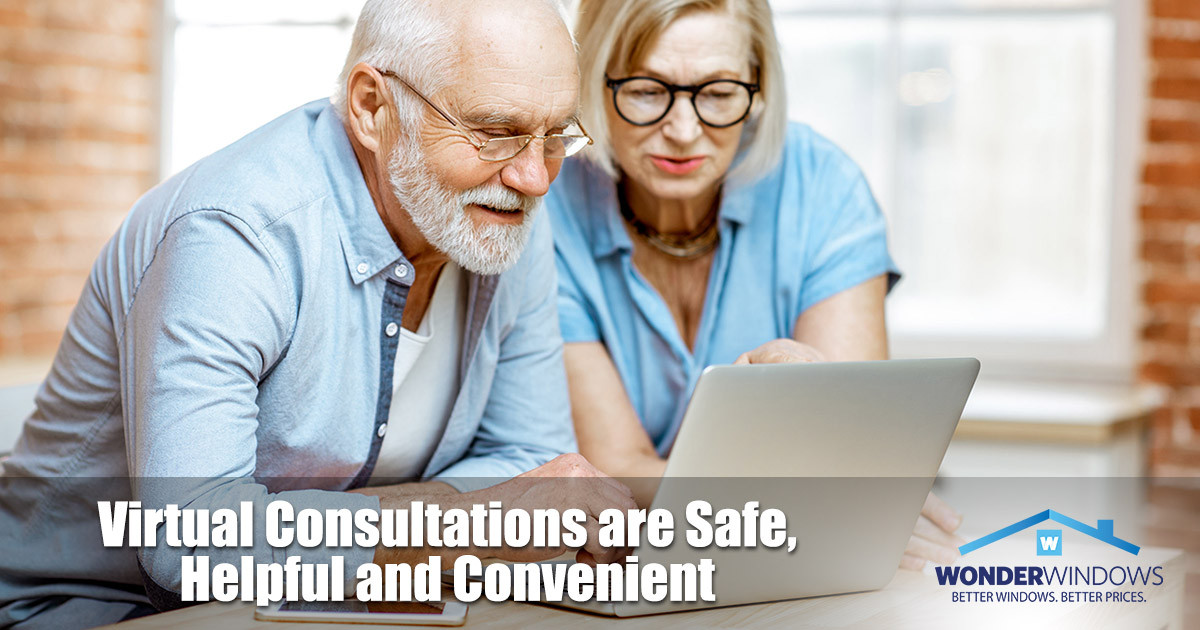 Virtual Window Consultations are Safe, Convenient and Stress-Free
