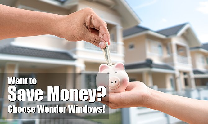 Want to Save Money on Windows and Doors? Choose Wonder Windows!