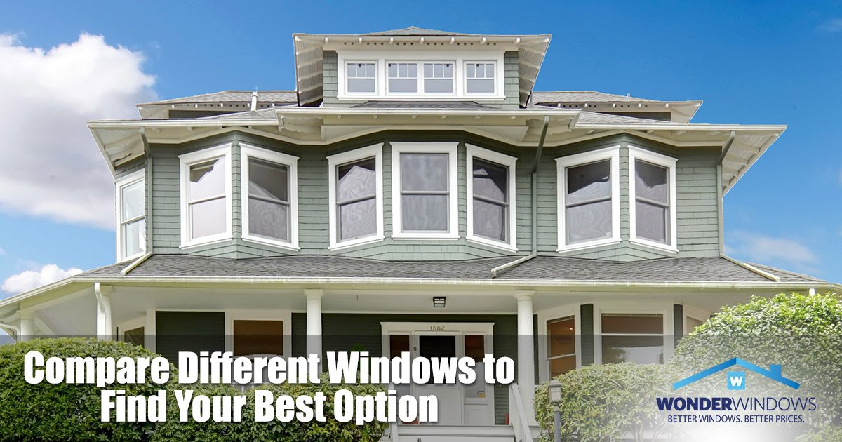 Compare Different Windows to Find Your Best Option