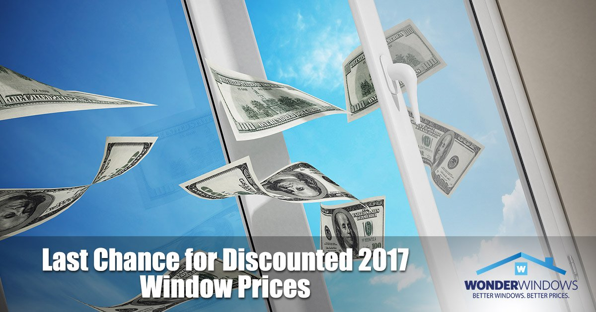 Last Chance for Discounted 2017 Window Prices