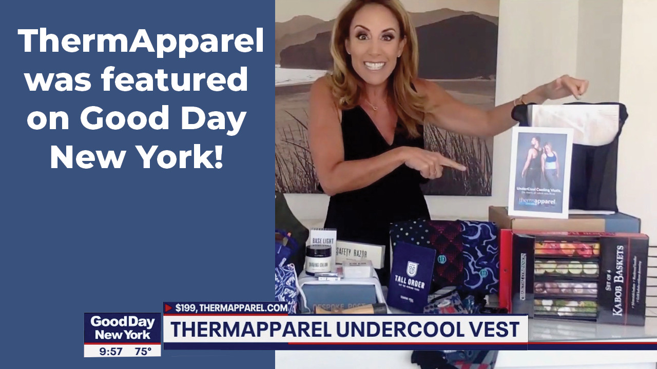 ThermApparel featured on Good Day New York - COVID-19 Summer toolkit