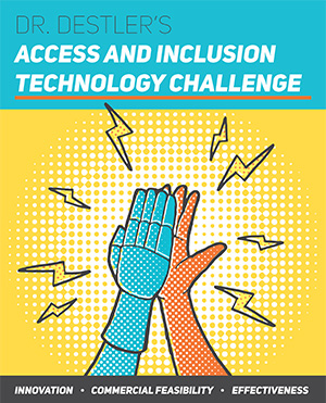 Promotional poster for Dr. Destler's Access and Inclusion Technology Challenge.