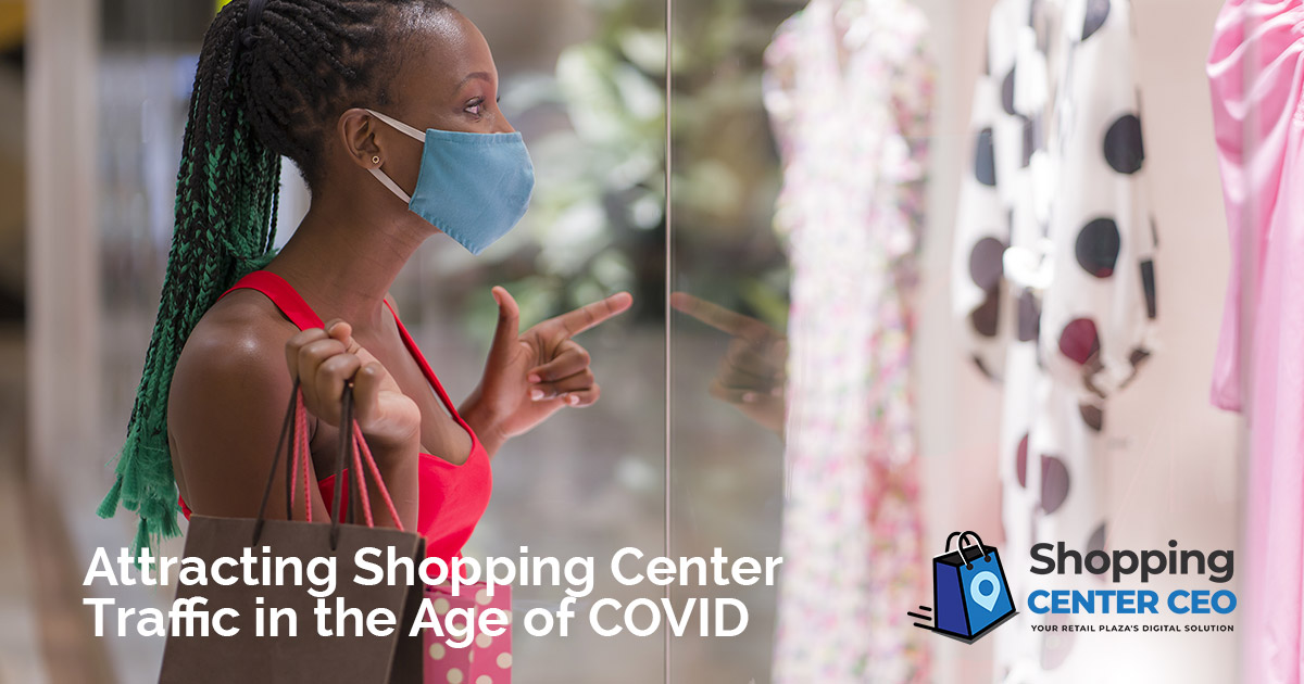 Attracting Shopping Center Traffic in the Age of COVID