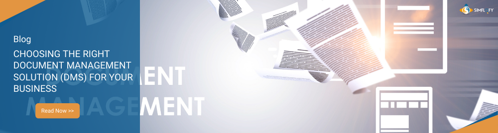 Choosing the Right Document Management Solution (DMS) for your Business