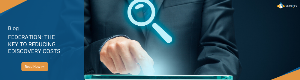 Federation: The Key to Reducing eDiscovery Costs
