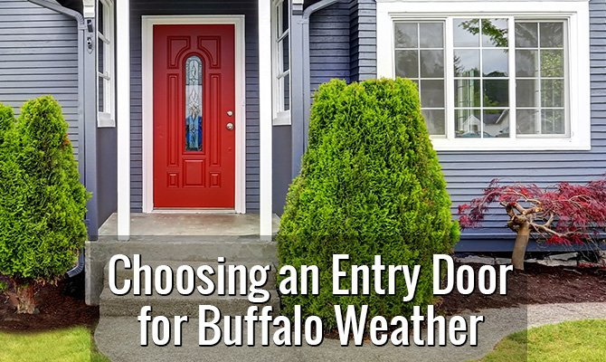 Choosing an Entry Door for Buffalo Weather