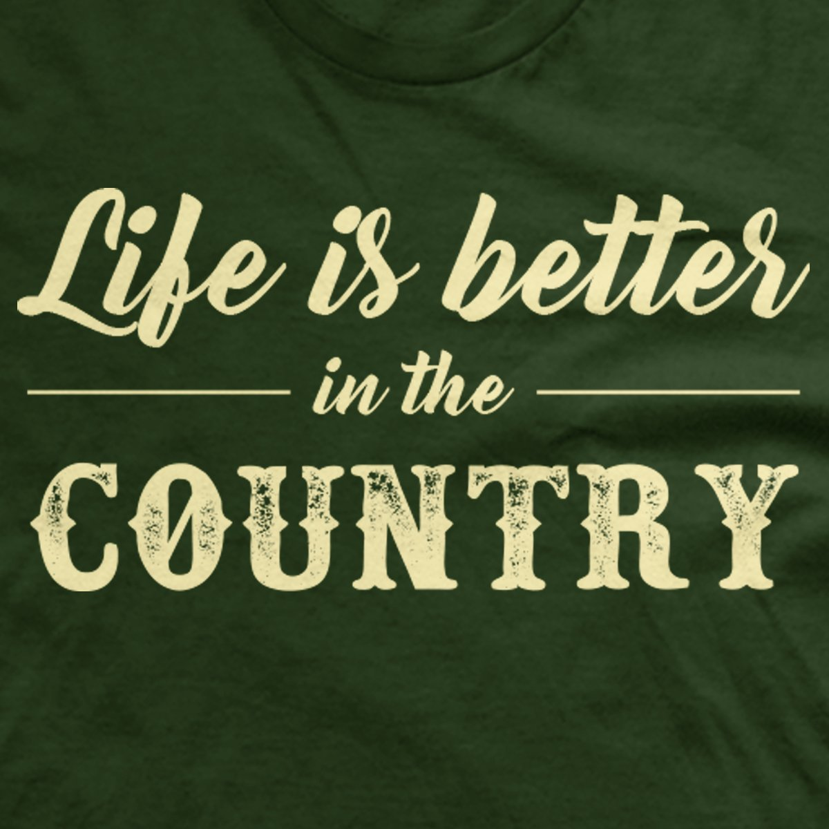 Life is Better in the Country T-Shirt