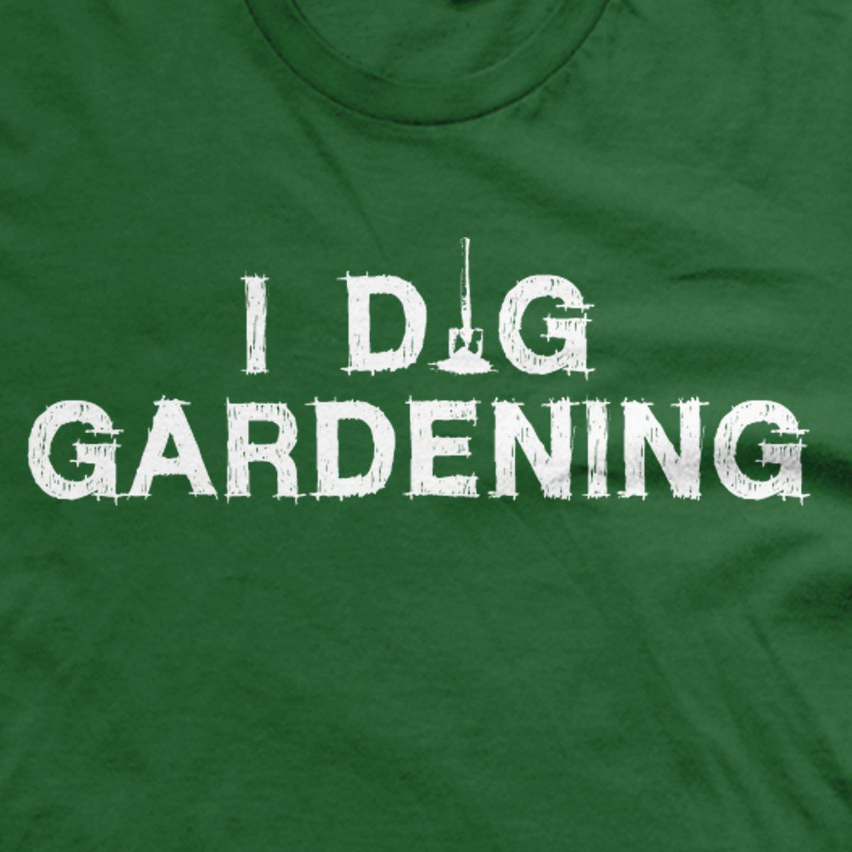 I Dig Gardening t-shirt