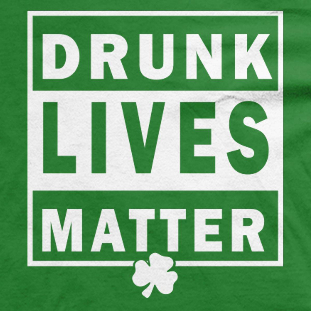 Drunk Lives Matter t-shirt