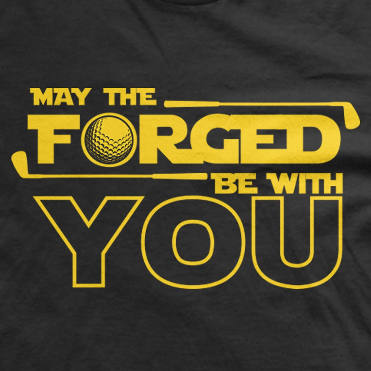 May the Forged Be With You T-Shirt
