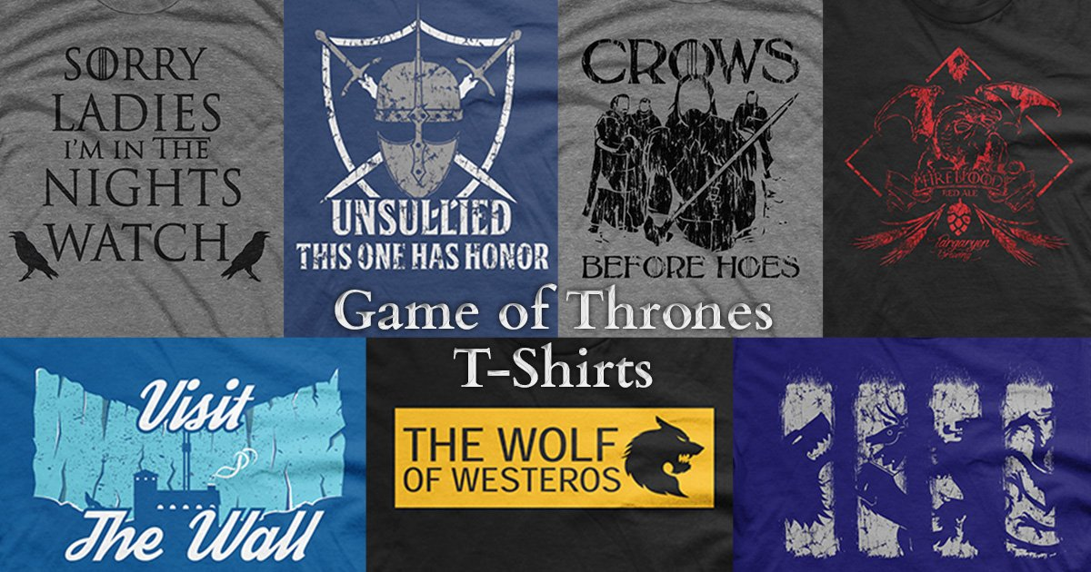 Game of Thrones T-Shirts for Hardcore Fans