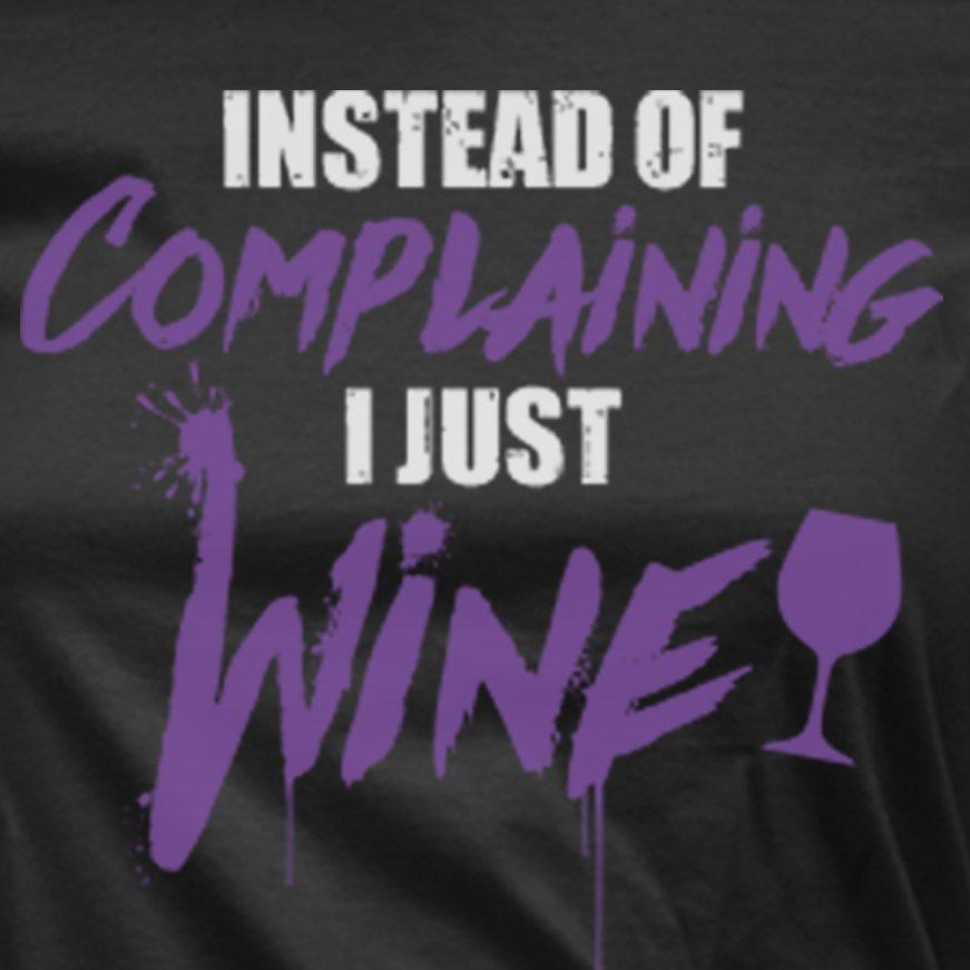 I Just Wine t-shirt