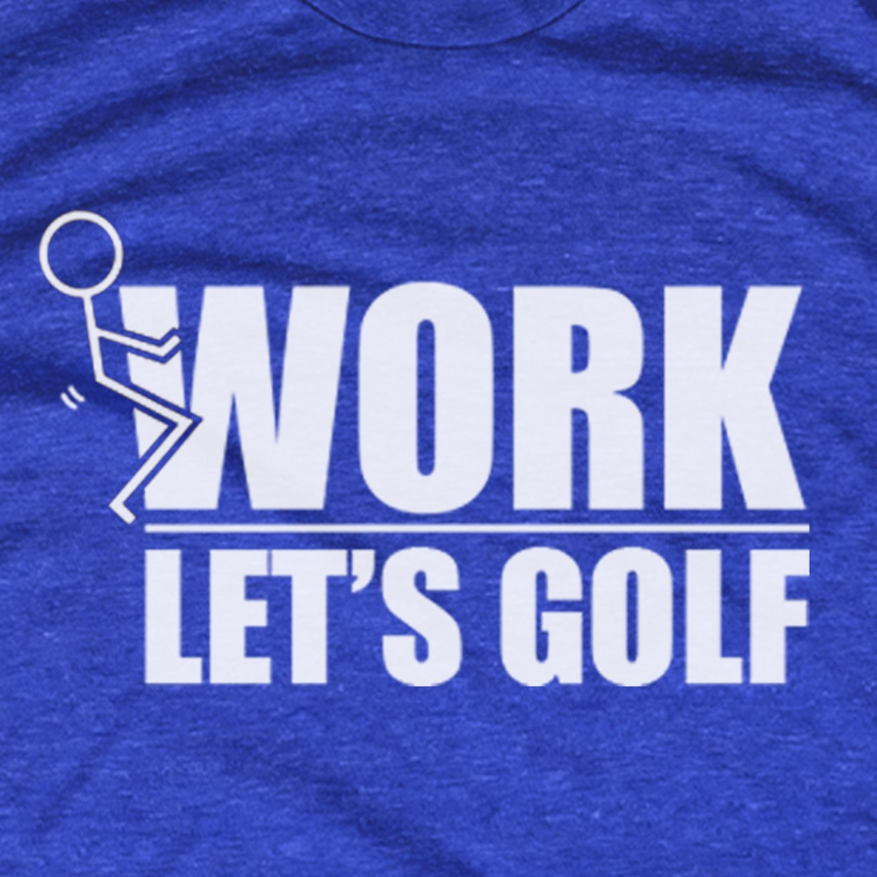 F@#k Work Let's Golf t-shirt
