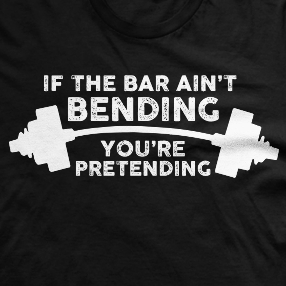 Bar Bending Pretending T-Shirt