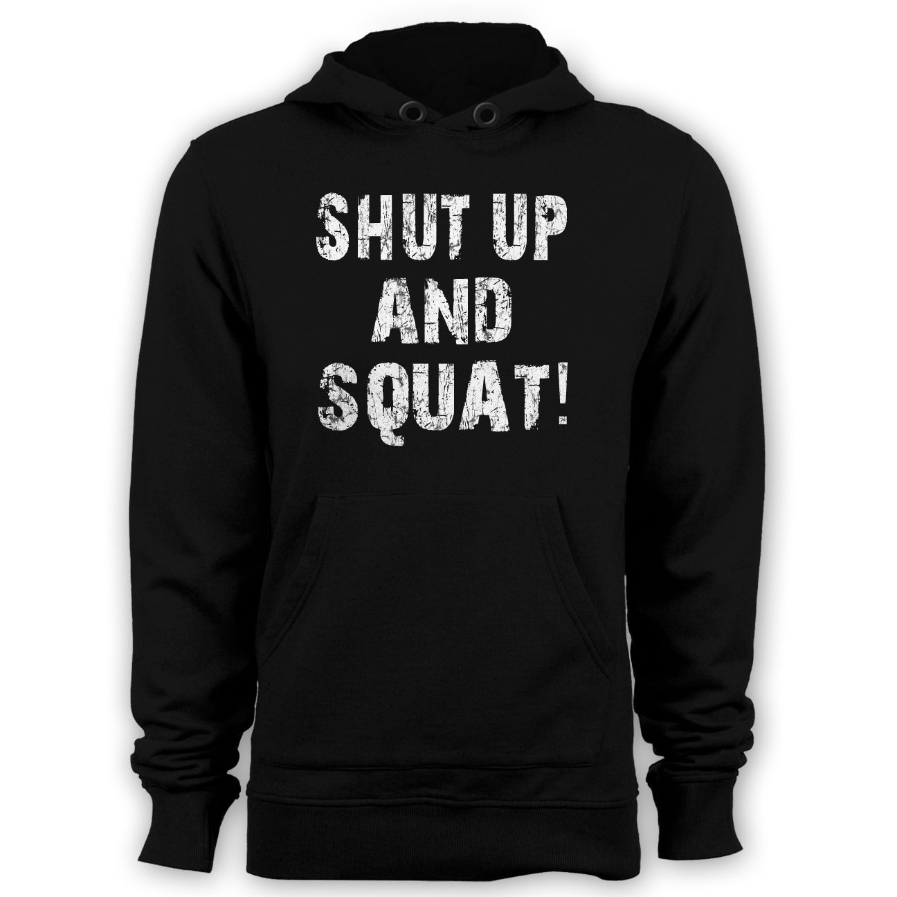 Shut Up and Squat Hoodie