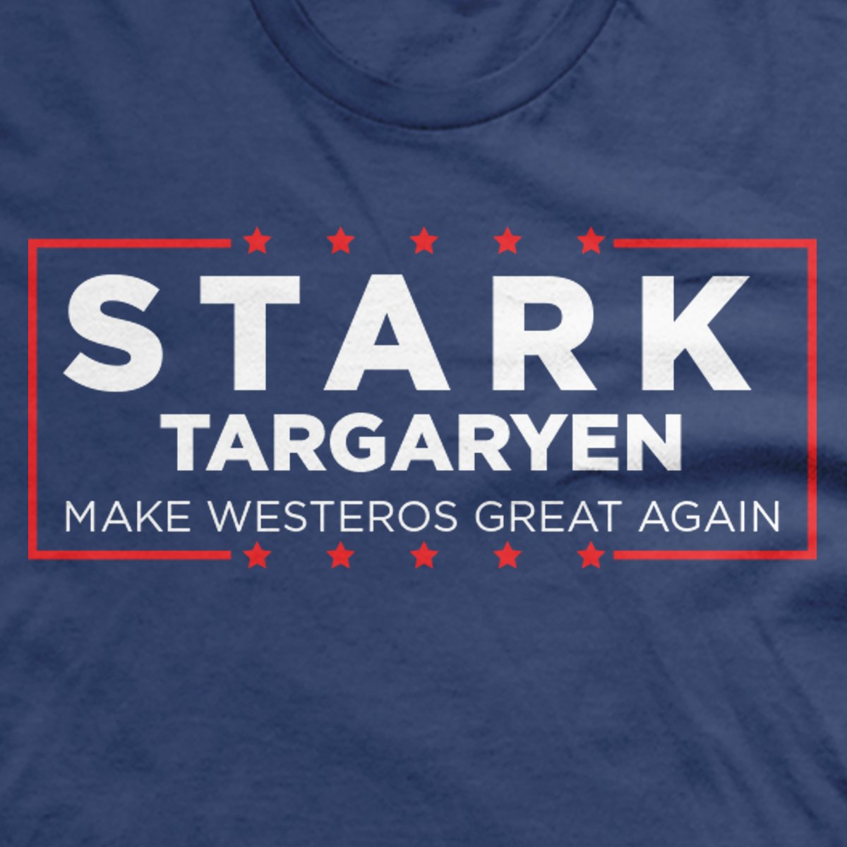 Stark Targaryen: Make Westeros Great Again shirt