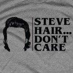 Steve Hair Don't Care T-Shirt