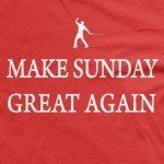 Make Sunday Great Again t-shirt