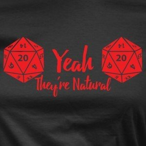 Yeah They're Real Ladies D&D T-Shirt