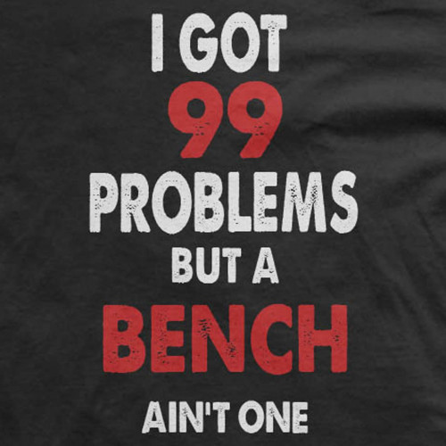 99 Problems Weightlifting Shirt