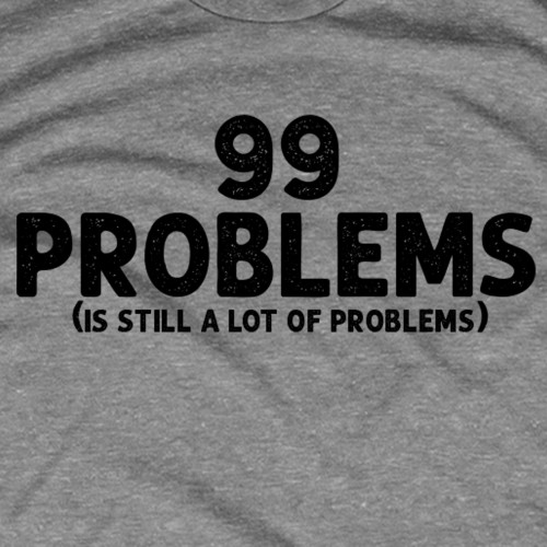 Still A Lot of Problems