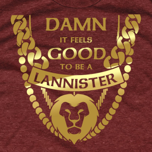 Be a Lannister