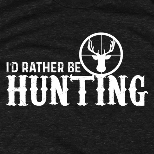 Rather Be Hunting