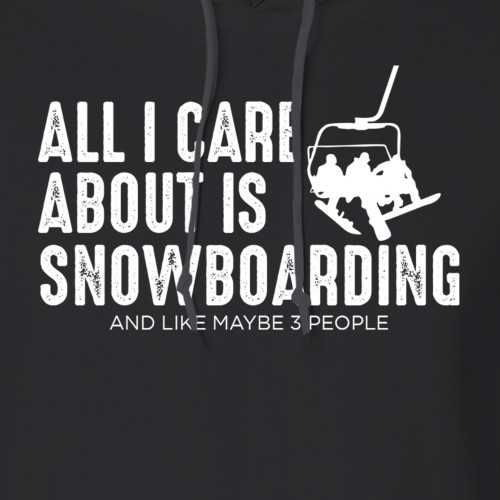Care About Snowboarding Hoodie