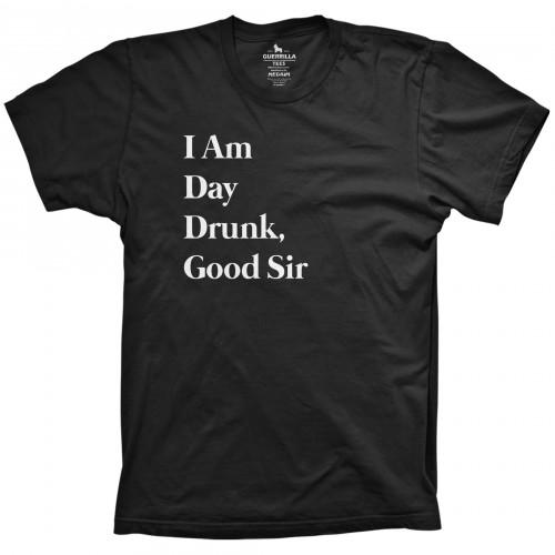 Day Drunk, Good Sir
