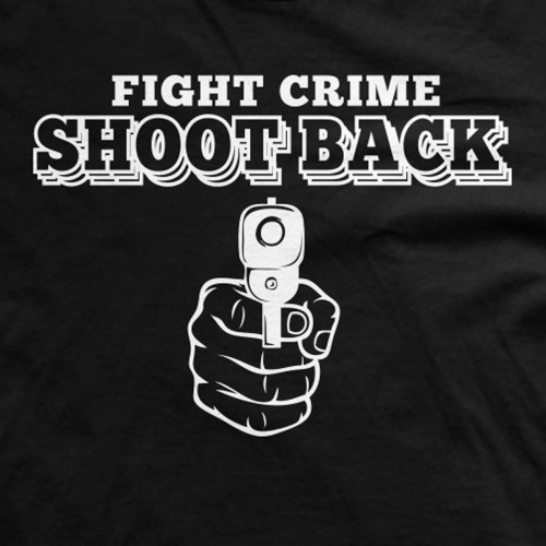 Fight Crime Shoot Back