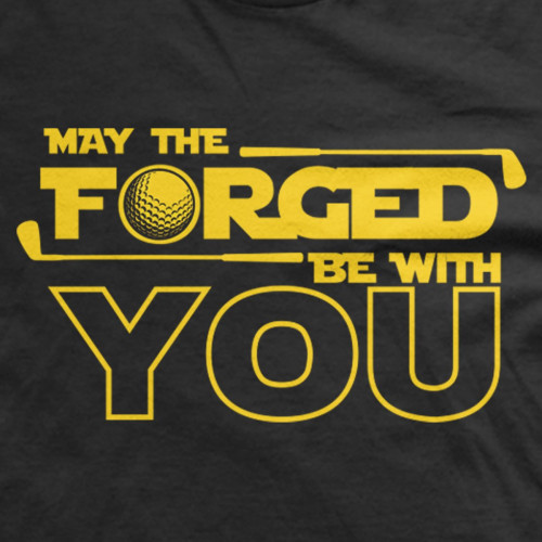 May the Forged Be With You