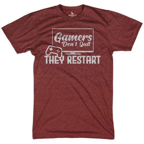 Gamers Don't Quit They Restart